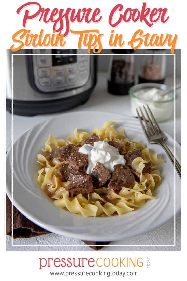 Easy Instant Pot / Pressure Cooker Sirloin Tips in Gravy via @PressureCook2da