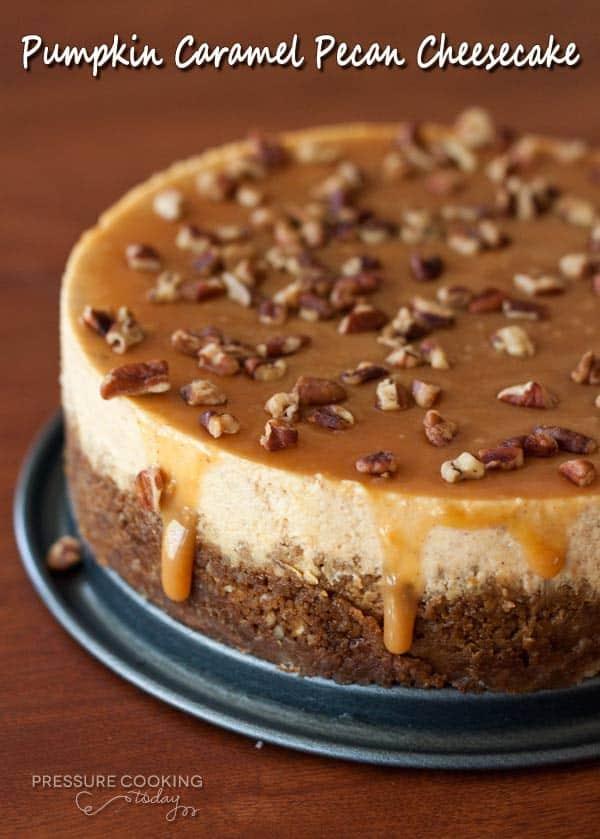 Pumpkin Caramel Pecan Cheesecake | Pressure Cooking Today