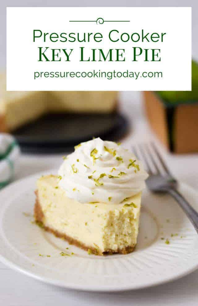 "A tart, creamy key lime pie with a graham cracker crust ""baked"" in the pressure cooker, then served topped with some lightly sweetened whipped cream. This Pressure Cooker Key Lime Pie is a must try!"