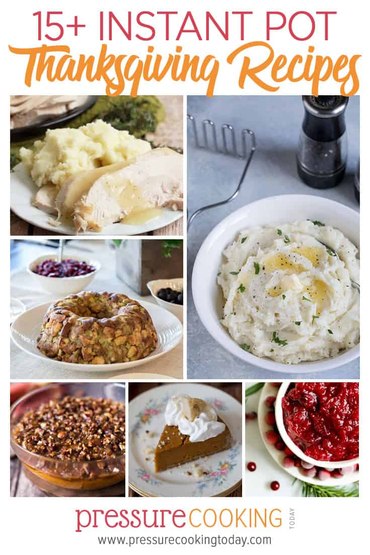 15 Awesome and Easy Instant Pot Thanksgiving Recipes (Round up—works in any brand of electric pressure cooker) via @PressureCook2da