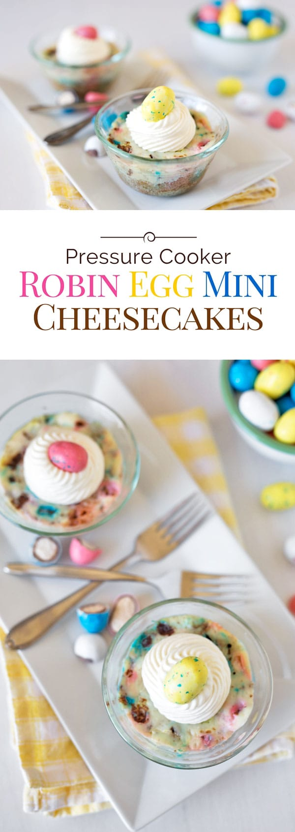 These Pressure Cooker Robin Egg Mini Cheesecakes are a rich, creamy New York style cheesecake loaded with colorful Easter malted milk ball candies.