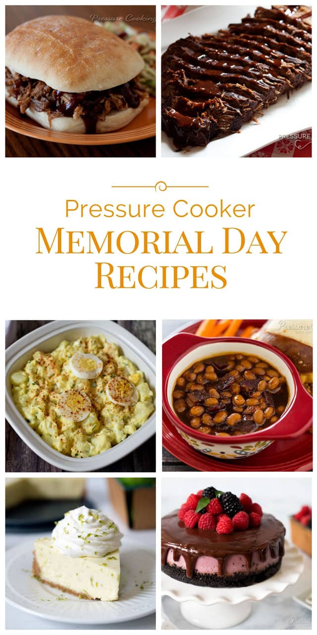 ... pressure cooker. Here's some of my favorite Memorial Day Pressure