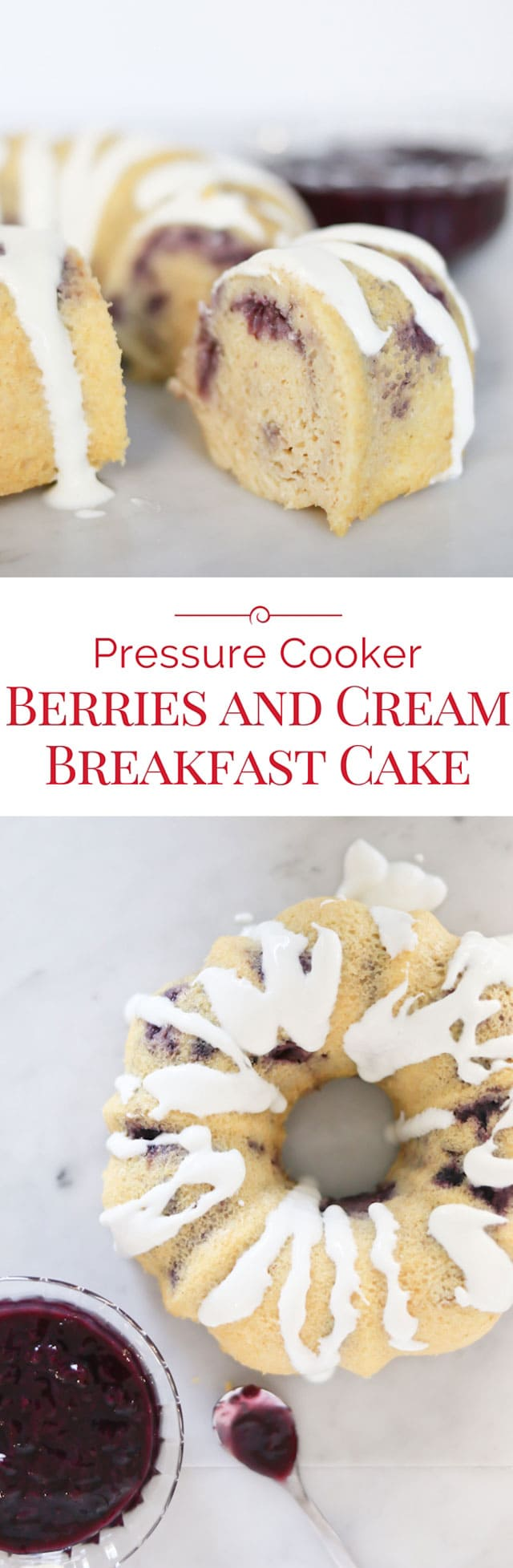 titled photo collage - Pressure Cooker Berries and Cream Breakfast Cake