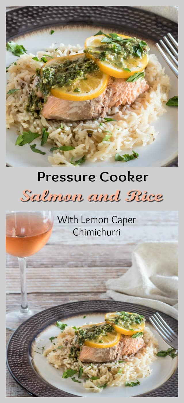 Pressure Cooker Salmon and Rice - Moist and succulent salmon atop lemon and herb rice, all topped with a simple lemon caper chimichurri... So quick in your pressure cooker!