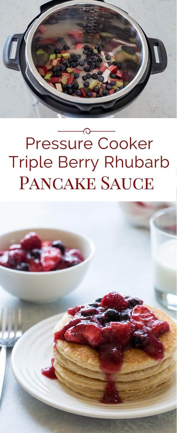Top your pancakes with this luscious Pressure Cooker Triple Berry Rhubarb Pancake Sauce. It's tart and sweet and super easy to make.