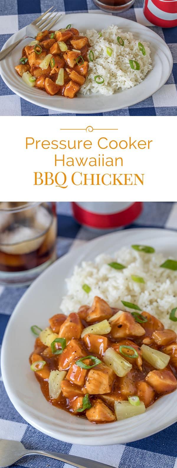 Pressure Cooker (Instant Pot) Hawaiian BBQ Chicken