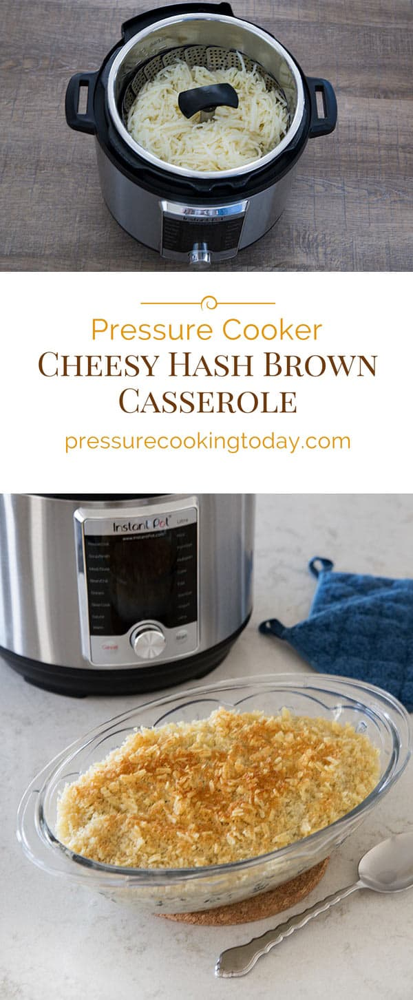 A hot, creamy, cheesy, delicious, hash brown casserole with a crispy topping, and it's quick and easy to make in the pressure cooker / Instant Pot.