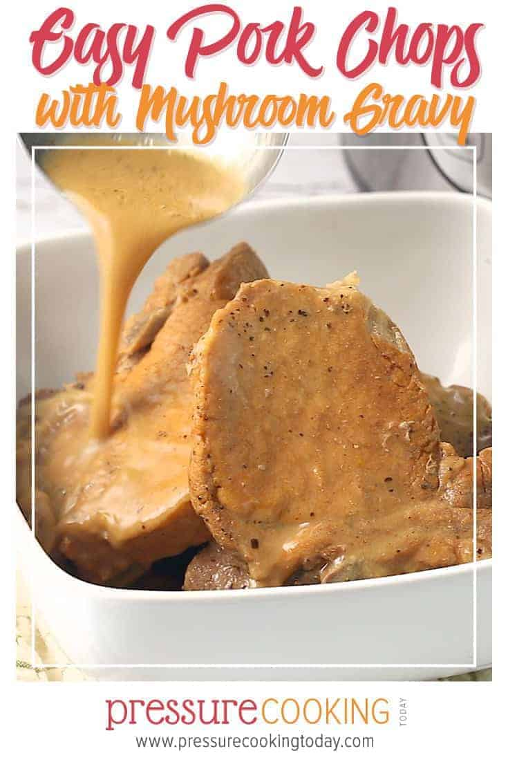 Tender, Fall-Apart Easy Pork Chops with Mushroom Gravy made in the pressure cooker or Instapot via @PressureCook2da