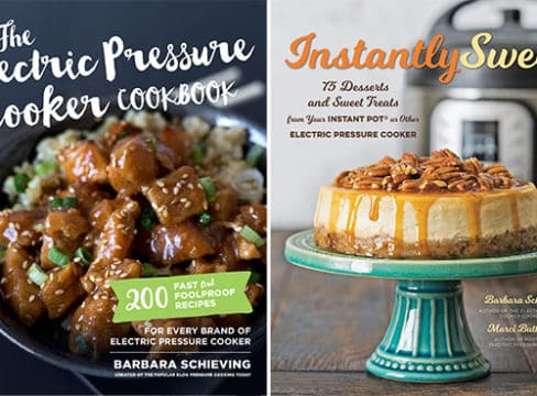 Cookbooks by Barbara Schieving: The Electric Pressure Cooker Cookbook and Instantly Sweet Dessert Cookbook
