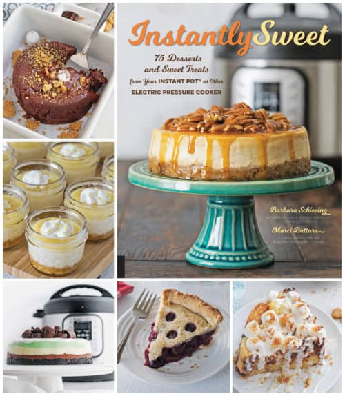 Desserts in Instantly Sweet: An Instant Pot Dessert Cookbook