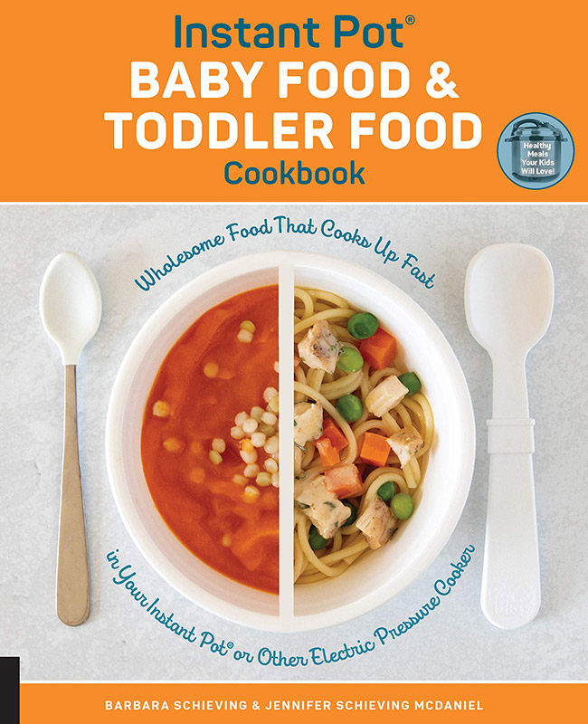 Cover image of the Instant Pot Baby Food and Toddler Food Cookbook by Barbara Schieving and Jennifer Schieving McDaniel