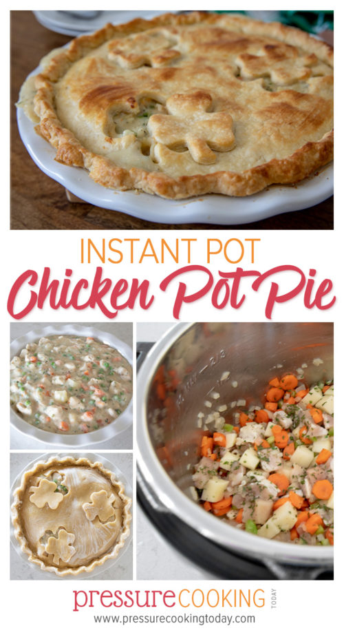 Step-by-step process for making Chicken Pot Pie in the electric pressure cooker or Instant Pot