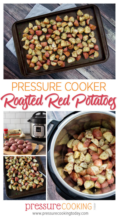 Pressure Cooker / Instant Pot Roasted Garlic Herb Red Potatoes recipe Pinterest collage image