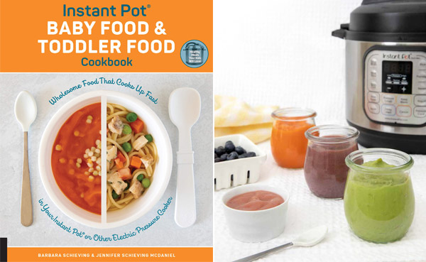 Cover of the Instant Pot baby Food & Toddler Food Cookbook by Barbara Schieving and Jennifer Schieving McDaniel