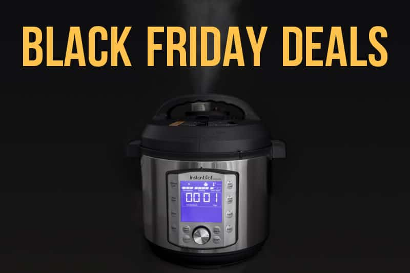 Instant Pot and Ninja Foodi Black Friday Deals compiled by Pressure Cooking Today