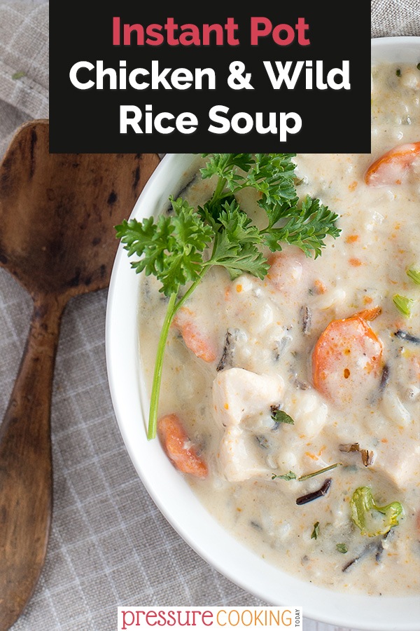 ON THE TABLE IN UNDER 30 MINUTES!!! | Instant Pot / Pressure Cooker Chicken and Wild Rice Soup is a creamy meal loaded with chicken, long grain and wild rice, carrots, onion, and celery. From Pressure Cooking Today via @PressureCook2da