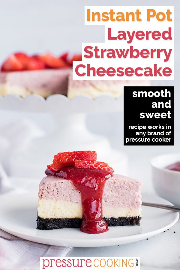 SOOOOO GOOD!!! | This layered Instant Pot Strawberry Cheesecake is a fresh and delicious spin on this classic dessert! Make it extra fancy this Valentine's Day with white and pink layers and a ruby-red from-scratch pressure cooker strawberry topping. #PressureCookingToday via @PressureCook2da