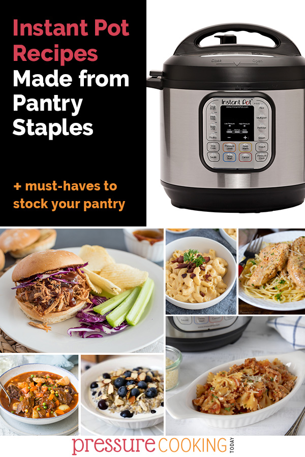 Instant Pot recipes from pantry staples with picture collage including an Instant Pot, pulled pork, mac and cheese, chicken lazone, beef stew, lemon blueberry steel cut oats, and bow tie pasta with a simple marinara.