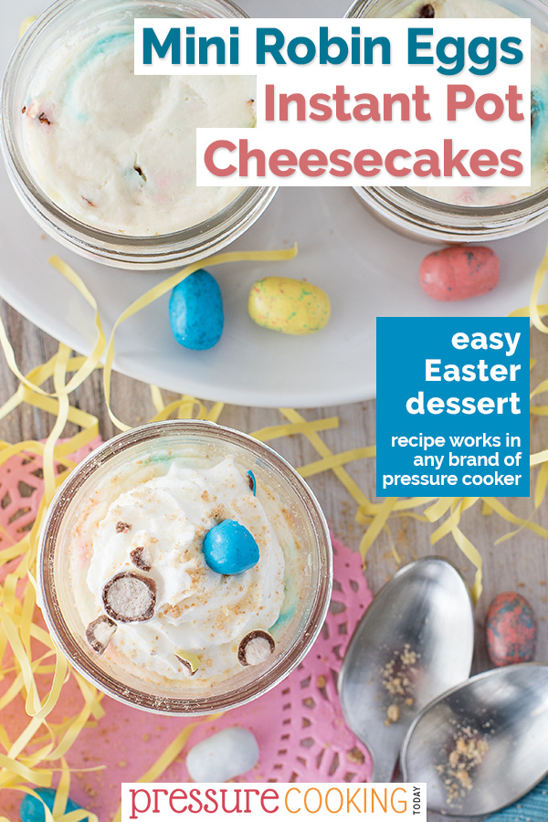 Robin Eggs Pressure Cooker Mini Cheesecakes have rich, creamy New York style cheesecake batter loaded with colorful Easter malted milk ball candies. A fun Instant Pot mini cheesecake recipe just in timefor #Easter. #pressurecooker #instantpot #cheesecake #recipe via @PressureCook2da