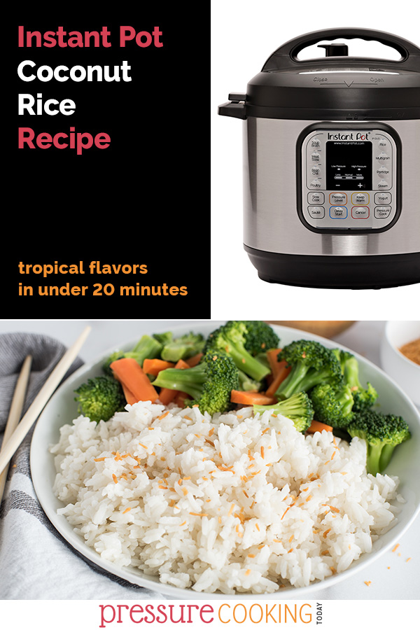 """Picture collage including text reading """"Instant Pot Coconut Rice Recipe, tropical flavors in under 20 minutes"""". An Instant Pot Duo in the top right, and a 45 degree shot of coconut rice with broccoli and carrots in the background"""