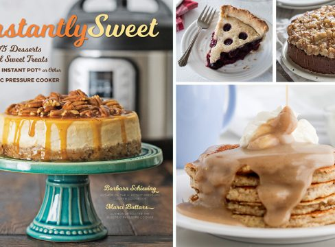 Four image collage, featuring the cover of the Instantly Sweet Instant Pot Dessert Cookbook, a plated photo of berry pie, german chocolate cake, and pancakes with cinnamon syrup